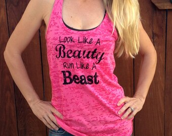 Look Like A Beauty Run Like A Beast Burnout Tank Top