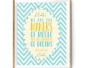 Willy Wonka Quote - We are the Makers of Music and the Dreamers of Dreams - Cute Print in Blue and Yellow - Instant Download Wall Art