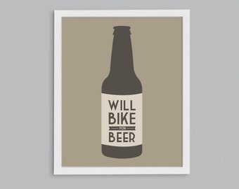 Bike for Beer - Gift for Cyclist Beer Snob - Hipster Bicycle Beer Art Print, Bar Sign, Pub Décor, Beer Quote Poster
