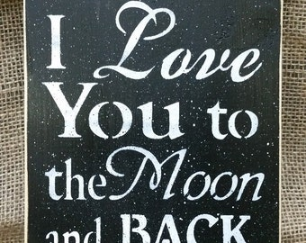 "I LoVe YoU to the MoOn and BaCk"" Handmade sign!"