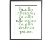 "Praise Him Lyrics in Watercolor Effect - INSTANT DOWNLOAD - 8""x10"" Printable Art"