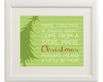 Instant Digital Download - The Grinch - 8x10 or 11x14 - Green, Red, White - Christmas Doesn't Come From A Store