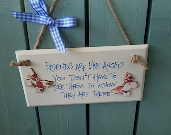 Handmade shabby chic wooden plaque Handwritten with an inspirational quote - Friends are like angels ...