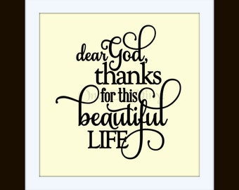 Dear God Thanks For This Beautiful Life - Vinyl Wall Decal Vinyl Quote Vinyl Art Home Decor