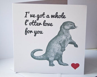 I've got a whole l'otter love for you valentines card