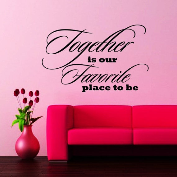 Wall Decals Quotes Together Is Our Favorite Place To By Bestdecals