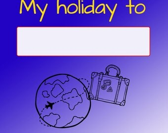 My holiday to.... Travel Journal (download)