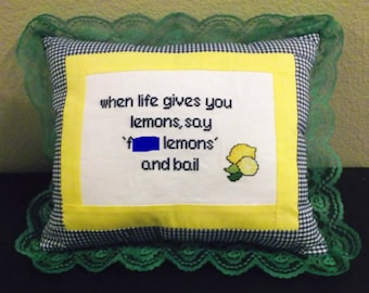 When Life Gives You Lemons- Funny Oversized 'Not Your Granny's' Cross Stitch Pillow MATURE