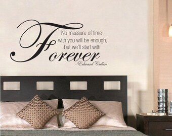 Edward Cullen Twilight Quote Decorative Wall Art Sticker 3 Sizes 30 Colours (000275)