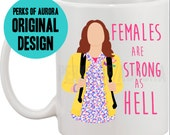 Females Are Strong As Hell, Unbreakable Kimmy Schmidt inspired Coffee Mug