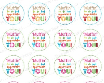 """Teacher/co-worker gifts, teacher appreciation, thank you note, gift tag--""""Muffin"""" to do but appreciate you!"""