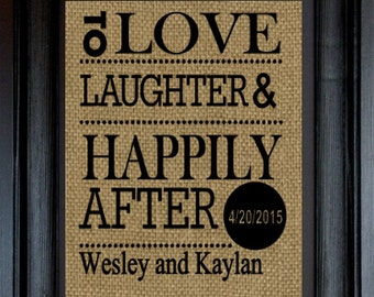 Wedding Gift, Anniversary Gift ,To love,laughter and happily ever after  -Burlap Print ~Wall Hanging Decor~
