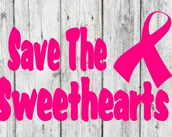 Breast Cancer, Cancer Awarness, Save The Sweethearts Vinyl Graphic Car Decal