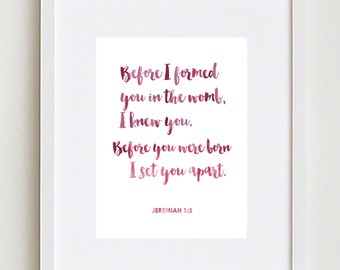 Christian Art Print; Before I Formed You in the Womb, I knew You - Jeremiah 1:5; baby girl
