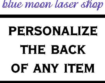 Personalize the back of any item  5.00
