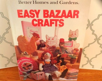 Better Homes & Gardens, Easy Bazaar Crafts, 1981 Hard back