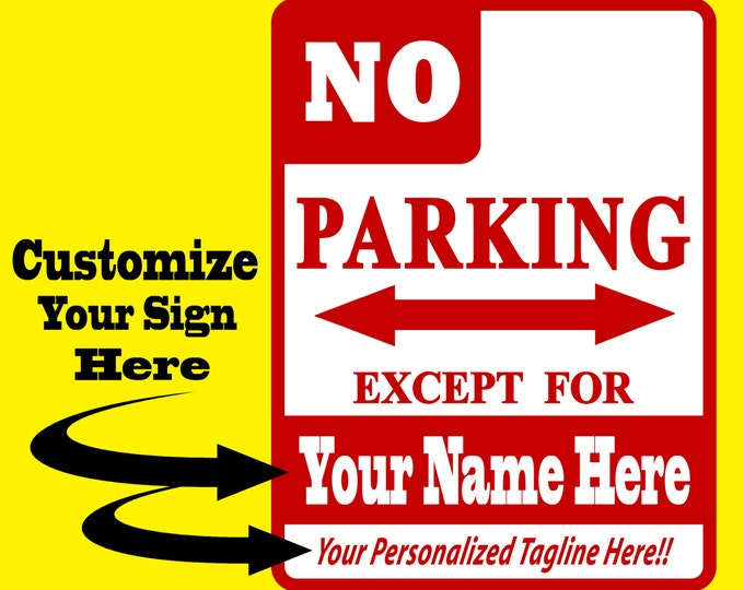 Personalized  NO PARKING SIGN - Parking Only - Aluminum Sign - Custom - Name