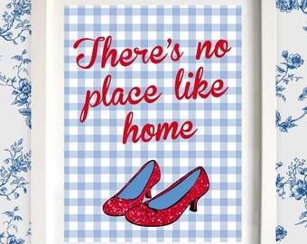 Wizard of Oz Print,There's No Place Like Home,Wizard of Oz Print,Ruby Slippers,Dorothy Print,Wizard of Oz Wall Art,Dorothy,Red Ruby Shoes