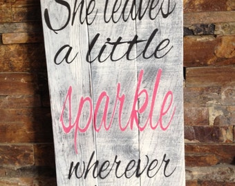 She Leaves A Little Sparkle Distressed Pallet Sign