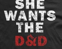She wants the DnD t shirt Dungeons tee fantasy apparel