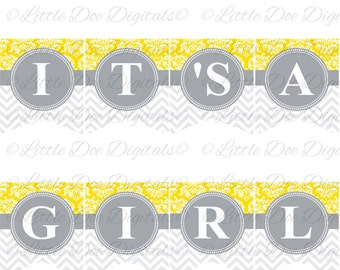 Printable It's a Girl Yellow Damask and Gray Chevron Baby Shower Banner Sign Bunting Pennant DIY