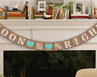 Engagement Banner - Soon to Be Banner - Wedding Party Decor Sign - Bridal Shower Garland