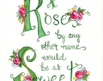 A Rose by Any Other Name - Watercolor Print (8x10) - Shakespeare - Hand Lettered