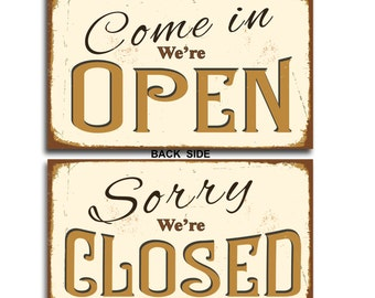Open Closed Sign, Vintage style Open Closed Sign,Come In We're Open Sign, Sorry We're Closed Sign, Custom Open Closed Sign, Open Closed