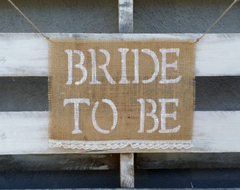 Bride To Be Burlap Chair Banner, Bridal Shower Decor, Engagement Photo Prop, Bridal Banner, Rustic Wedding Decor
