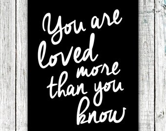 You are loved more than you know- Nursery Printable JPEG file for 8x10 Art Print #266