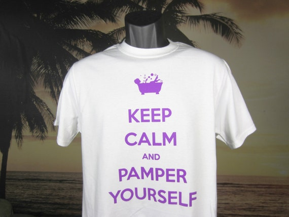 keep calm and pamper yourself t shirt beautiful by. Black Bedroom Furniture Sets. Home Design Ideas