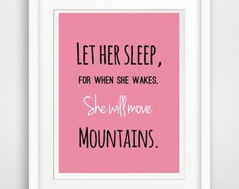 let her sleep for when she wakes she will move mountains, nursery wall art, kids wall art, pink nursery art, baby girl quote, digital quote