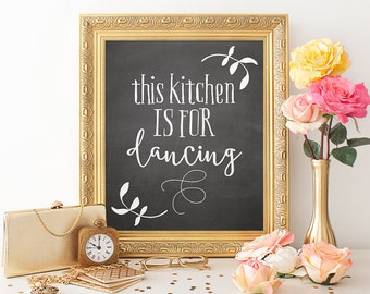 Kitchen Printable Art Print 8x10 Kitchen Print This Kitchen is for Dancing Quote Dancing Printable Chalkboard Floral Art Print