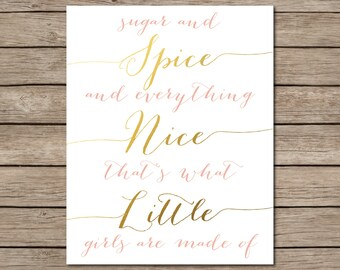 Sugar and Spice And Everything Nice That's What Little Girls Are Made Of Printable - INSTANT DOWNLOAD Printable - blush and gold nursery