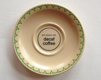 decaf is deadly - altered vintage plate