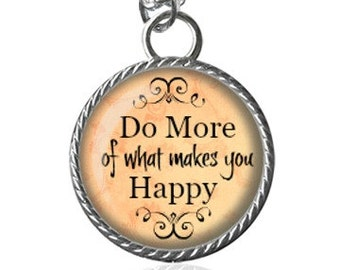 Happy Necklace, Inspirational Quote Image Pendant Key Chain Handmade