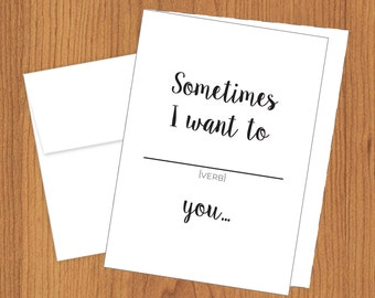 Madlib Cards - Sometimes I want to *blank* You - Funny Just Because Cards - 4bar