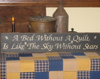 A Bed Without A Quilt Is Like The Sky Without Stars