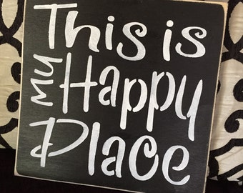 This Is My Happy Place Distressed Wood Sign