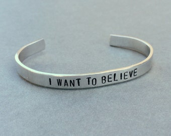 I Want To Believe X Files Mulder and Scully Hand Stamped Aluminum Bracelet