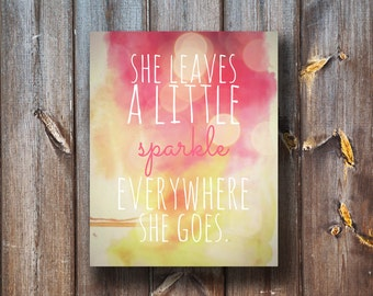 She Leaves A Little Sparkle Everywhere She Goes - Instant Download - Printable - Typography