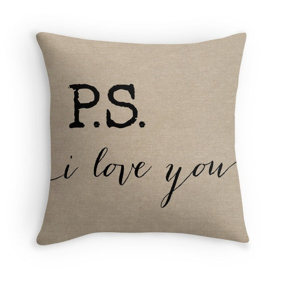 Ps I Love You Quote On A Faux Burlap Decorative Throw Pillow