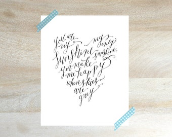 YOU are my SUNSHINE Hand Lettered Calligraphy Print for Nursery - (8x10)