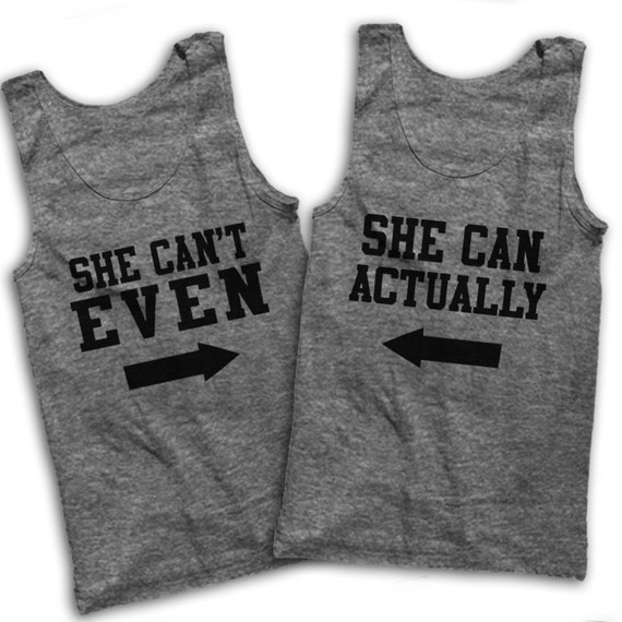 She Can't Even, She Can Actually Best Friends Shirts!