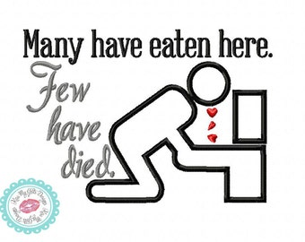 Many Have Eaten Here Few Have Died Machine Embroidery Applique Design