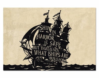 "SHIP SILHOUETTE, A Ship In Harbor is Safe But That is Not What Ships are Built For, Framed Canvas (20"" x 30"") or (27"" x 40"")"