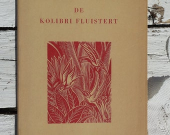 Old Vintage booklet: The Kolibri Whispers-Karel Jonckheere of WBV with beautiful SW-w prints 1951/bird/Wereldbiblioth-Ver Amsterdam