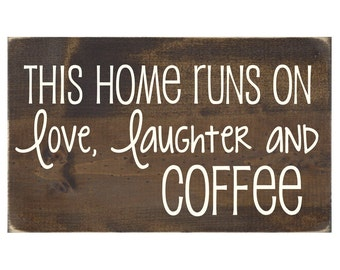 Wall Quote Rustic Wood Sign - This Home Runs On Love Laughter and Coffee (#1097)
