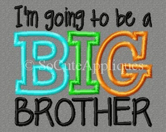 4x4 I'm going to be a Big Brother 4x4 Embroidery design, birth announcement, big brother, sibling embroidery