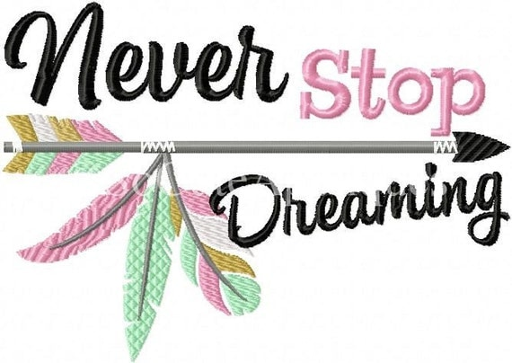Never stop dreaming embroidery design